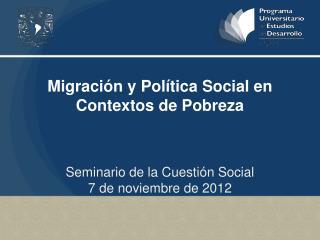Migración y Política Social en Contextos de Pobreza