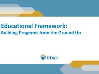 Educational Framework: Building Programs from the Ground Up