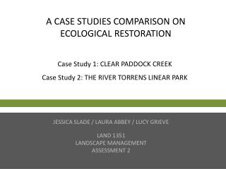 A CASE STUDIES COMPARISON ON ECOLOGICAL RESTORATION