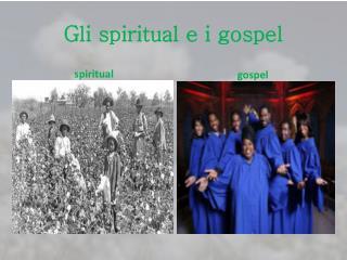 G li spiritual e i gospel