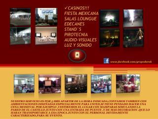 CASINOS!!! FIESTA MEXICANA SALAS LOUNGUE EDECANES  STAND¨S PIROTECNIA AUDIO-VISUALES LUZ Y SONIDO