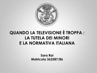 QUANDO LA TELEVISIONE È  TROPPA  :  LA  TUTELA DEI MINORI  E LA NORMATIVA ITALIANA