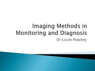 Imaging Methods in Monitoring and Diagnosis