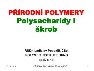 P?�RODN� POLYMERY Polysacharidy I  �krob