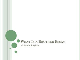 What Is a  Brother Essay