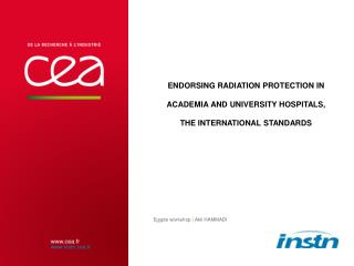 Endorsing Radiation protection in academia and university hospitals, the international standards