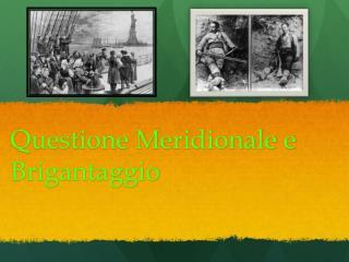 Questione Meridionale e Brigantaggio