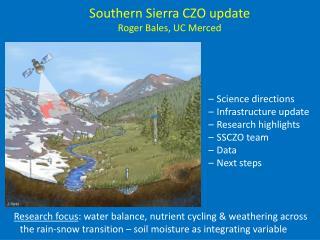 Southern Sierra CZO update Roger Bales, UC Merced