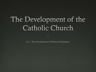 The Development of the Catholic Church