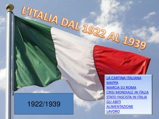 L'ITALIA DAL 1922 AL 1939