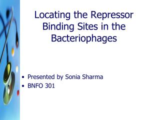 Locating the Repressor Binding Sites in the  Bacteriophages