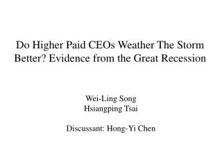 Do Higher Paid CEOs Weather The Storm Better? Evidence from the Great Recession