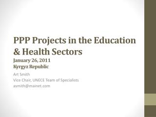 PPP Projects in the Education & Health Sectors January 26,  2011 Kyrgyz Republic