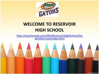 WELCOME TO RESERVOIR HIGH SCHOOL