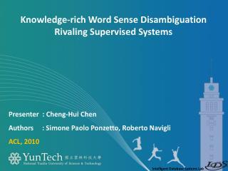 Presenter   :  Cheng- Hui  Chen Authors     : Simone Paolo  Ponzetto , Roberto  Navigli ACL, 2010