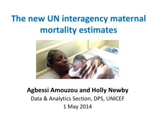 The new UN interagency maternal mortality estimates