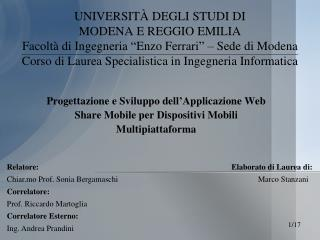 Relatore: Chiar.mo Prof. Sonia Bergamaschi Correlatore: Prof. Riccardo  Martoglia