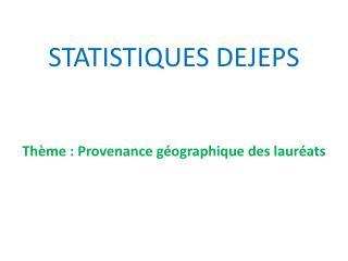 STATISTIQUES DEJEPS