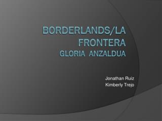Borderlands/La frontera Gloria  Anzaldua