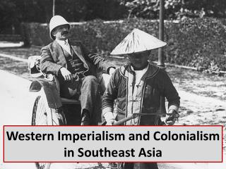 Western Imperialism and Colonialism in Southeast Asia