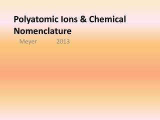 Polyatomic Ions & Chemical Nomenclature
