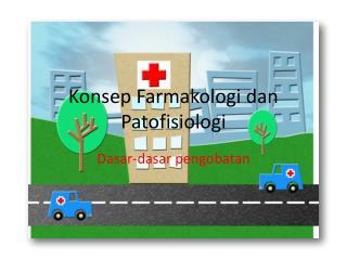 Konsep Farmakologi dan Patofisiologi