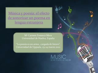 Música y poesía: el efecto de sonorizar un poema en lengua extranjera