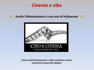 Cinema e cibo Anche l�alimentazione � una star di Hollywood
