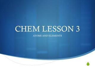 CHEM LESSON 3