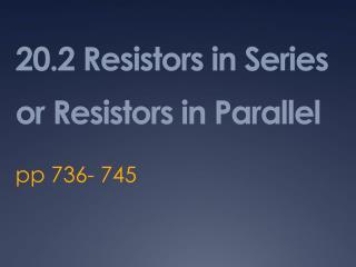 20.2 Resistors in Series or Resistors in Parallel