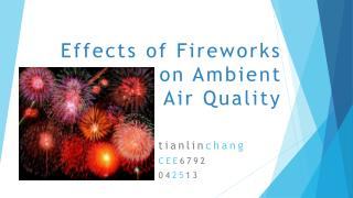 Effects of Fireworks on Ambient  Air Quality