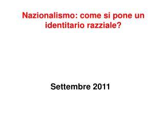 Nazionalismo: come si pone un identitario razziale?