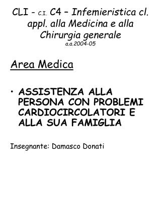 CLI - C.I. C4   Infemieristica cl. appl. alla Medicina e alla Chirurgia generale a.a.2004-05