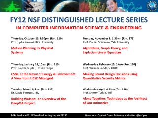 FY12 NSF DISTINGUISHED LECTURE SERIES  IN COMPUTER INFORMATION SCIENCE & ENGINEERING