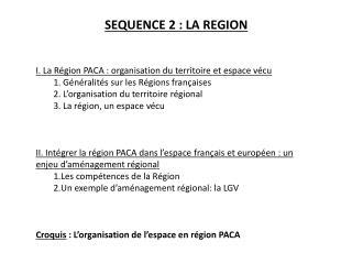 SEQUENCE  2 : LA REGION I. La Région PACA: organisation du territoire et espace vécu