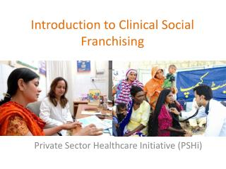 Introduction to Clinical Social Franchising