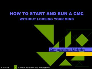 HOW TO START AND RUN A CMC WITHOUT LOOSING YOUR MIND