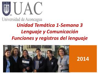 Unidad Temática 1-Semana 3  Lenguaje y Comunicación Funciones y registros del lenguaje