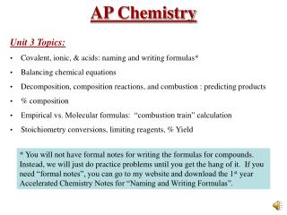 Unit 3 Topics: Covalent, ionic, & acids: naming and writing formulas*