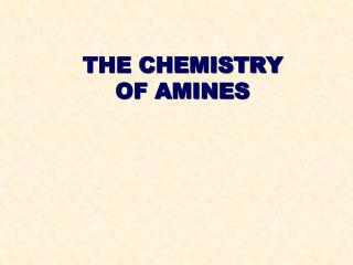 THE CHEMISTRY OF AMINES