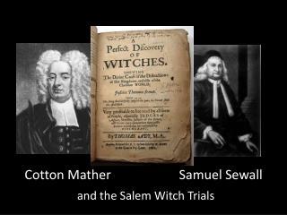 Cotton Mather                     Samuel Sewall