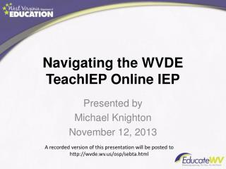 Navigating the WVDE  TeachIEP  Online IEP