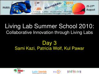 Living Lab Summer School 2010:  Collaborative Innovation through Living Labs