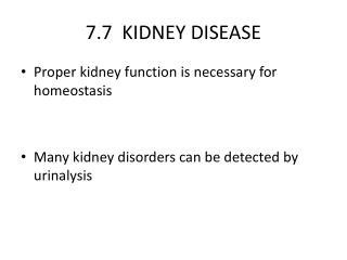 7.7  KIDNEY DISEASE