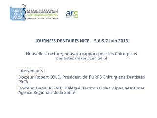 JOURNEES DENTAIRES NICE – 5,6 & 7 Juin  2013
