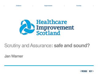 Scrutiny and Assurance : safe and sound? Jan Warner