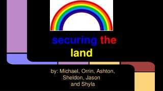 securing  the land