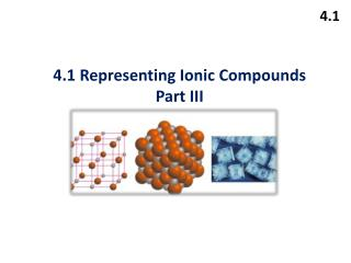 4.1 Representing Ionic Compounds Part III