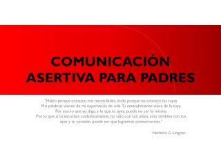 COMUNICACI�N ASERTIVA PARA PADRES