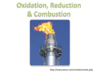Oxidation, Reduction & Combustion